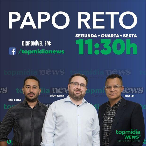 Papo Reto: Protesto contra Bolsonaro e Nelsinho processado nesta segunda-feira