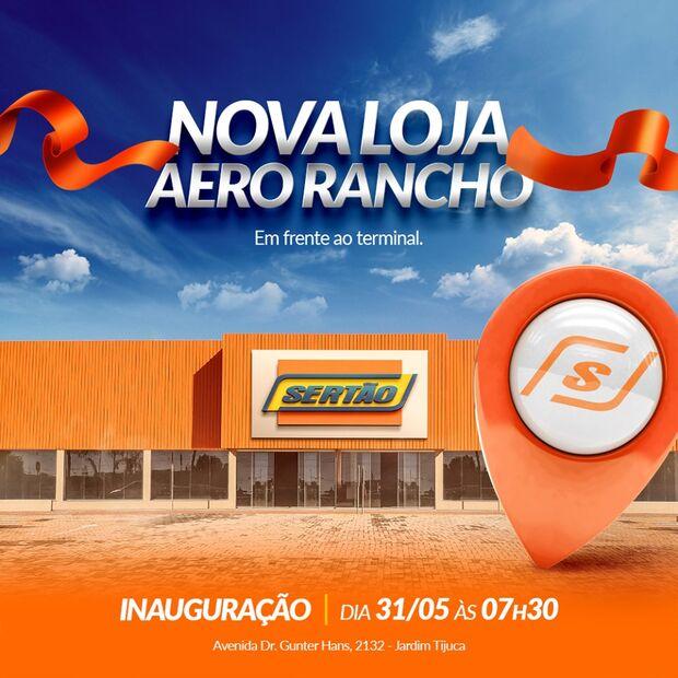 Região do Aero Rancho é contemplada com nova loja da rede Sertão